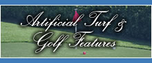 Artificial Turf & Golf Features